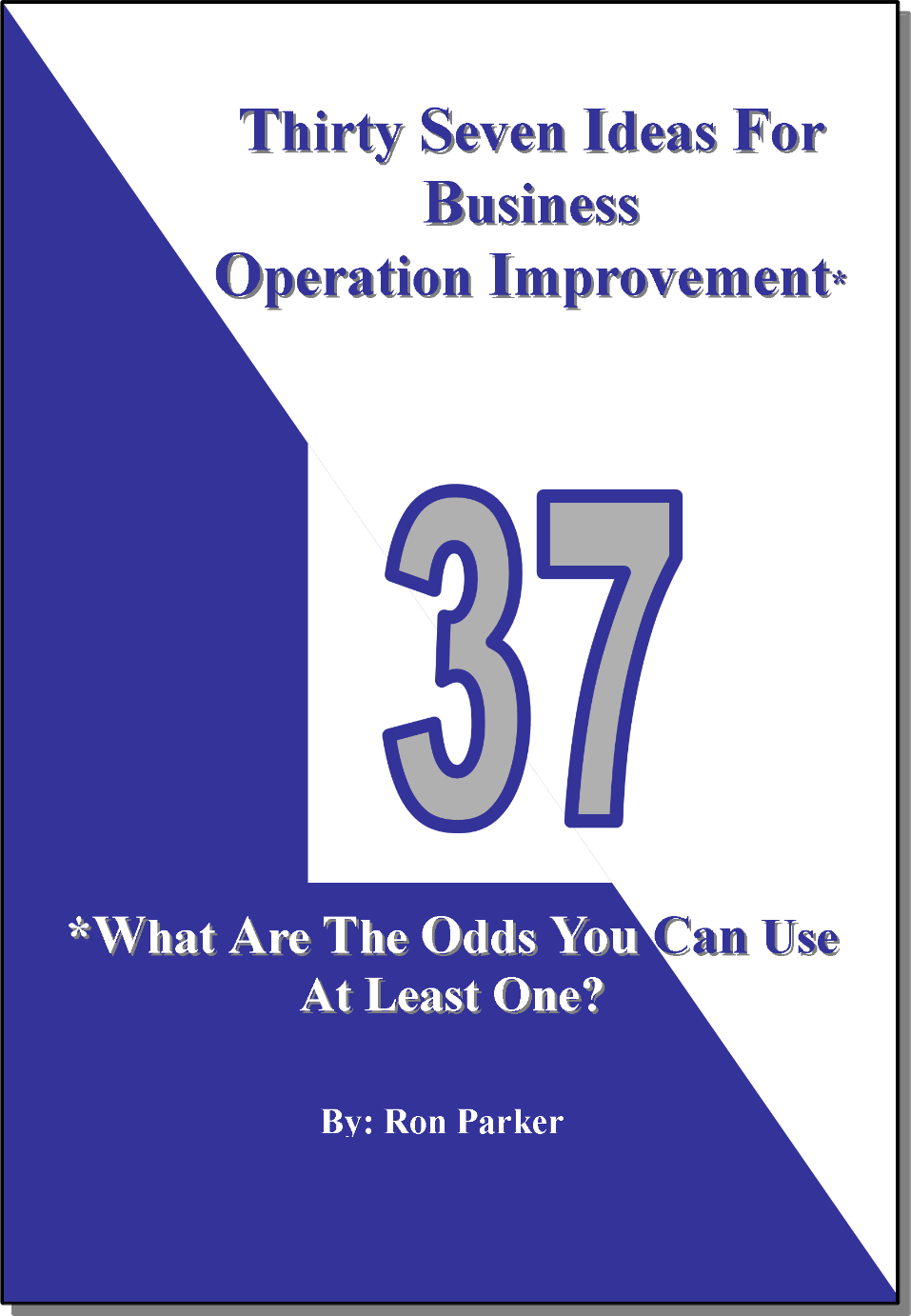 Thirty Seven Ideas For Business Operation Improvement*